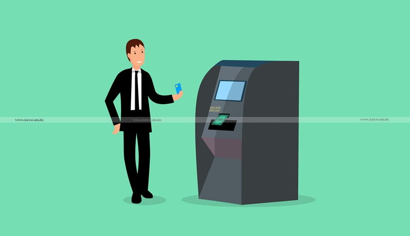Banks - Cash Withdrawal from ATM - RBI - Taxscan