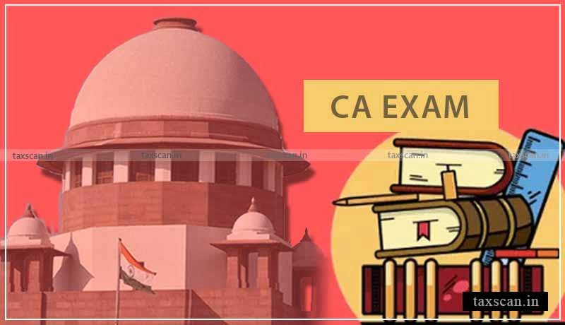 CA Exams 2021 -CA - Supreme Court - ICAI - opt out - Taxscan