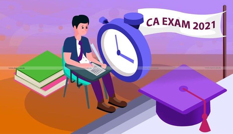 CA Exams 2021 - PAN india - Taxscan