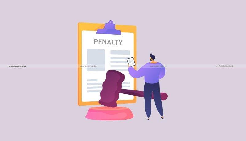 CESTAT - Penalty - Customs Authority - cigarette sticks- IGM - taxscan