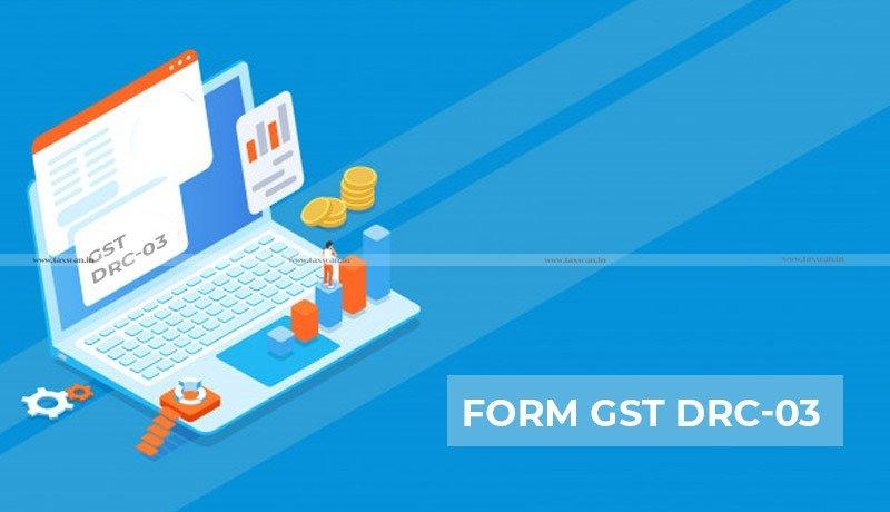 Form GST DRC-03 - tax - Gujarat High Court - taxscan