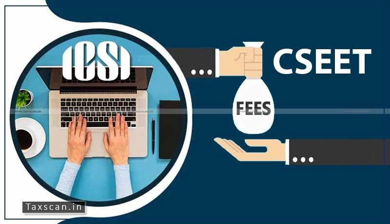 ICSI - CS Executive Registration fee- Taxscan