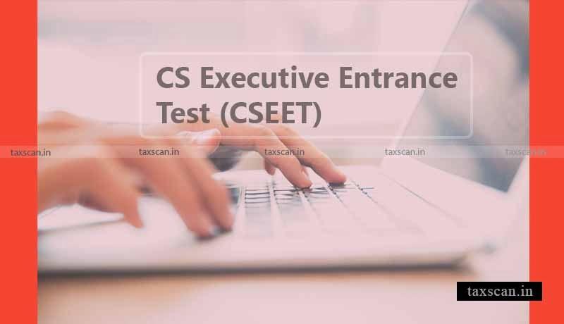 ICSI CSEET registration - Taxscan
