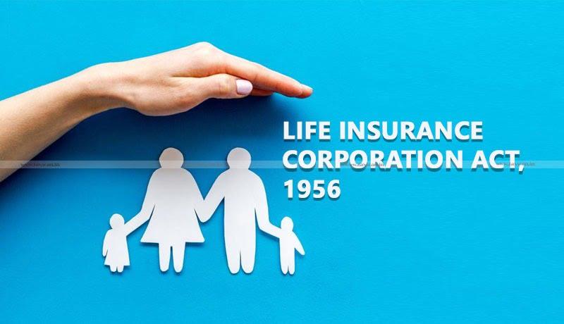 enforcement of amendments - Life Insurance Corporation Act - Taxscan