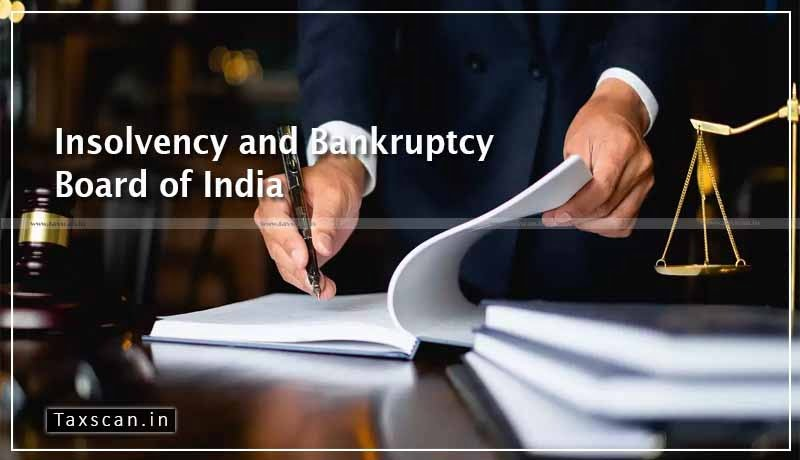 Advocates - Experience in Law - Insolvency Professional - IBBI - Insolvency Professionals Regulations 2016 - Taxscan