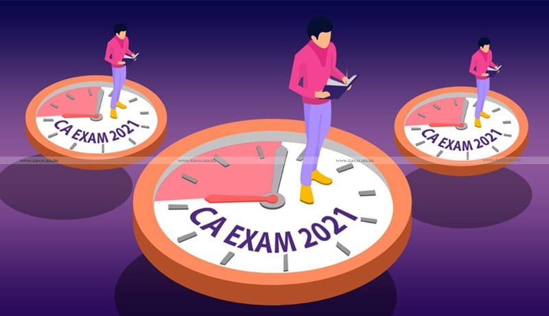 CA Exams 2021 - ICAI - Taxscan