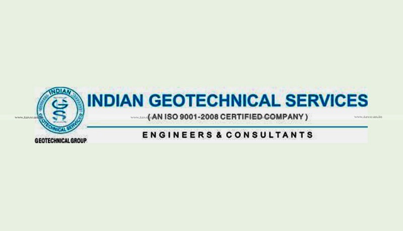 Indian Geotechnical Services - ITAT - ITR - Taxscan