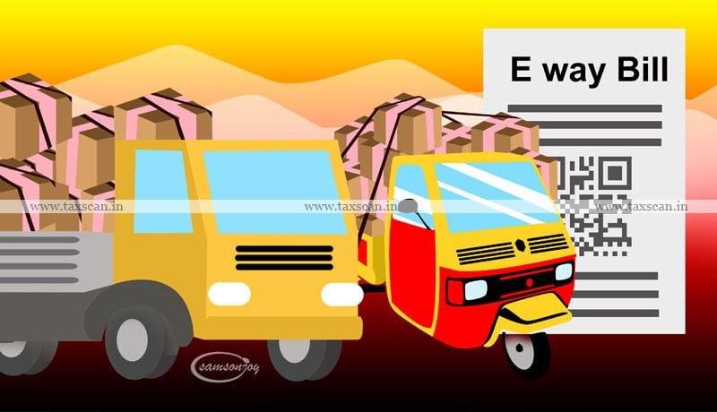 Tripura High Court - Machinery - E-Way bill - Taxscan