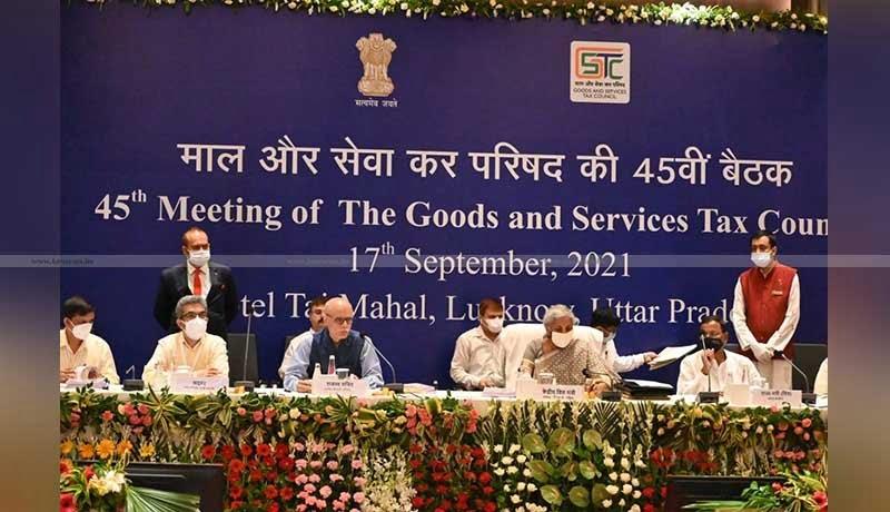 45th GST Council Meeting - taxscan