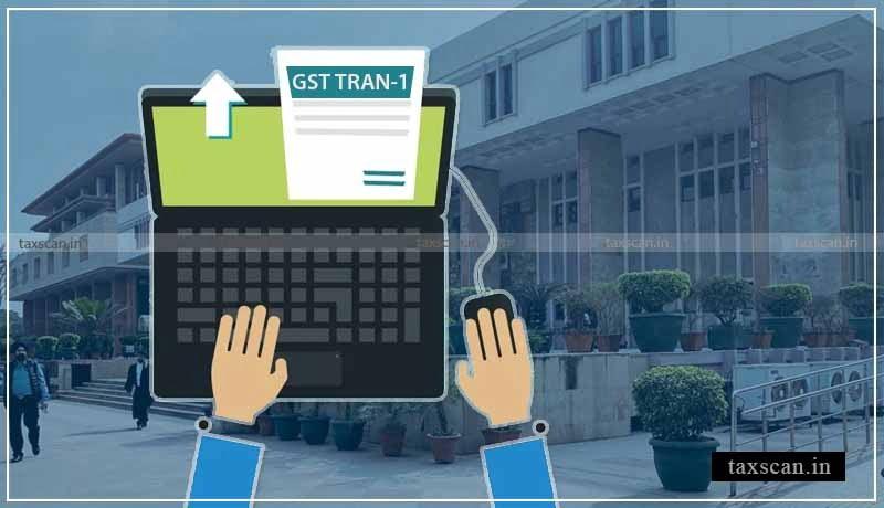 Form TRAN-1 - Orissa High Court - GST Authority - Taxscan