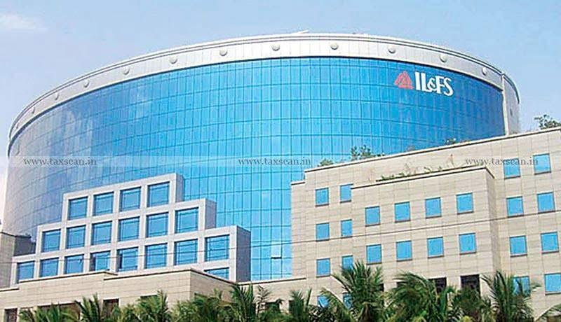 IL&FS scam - Madras High Court - clean chit - Taxscan