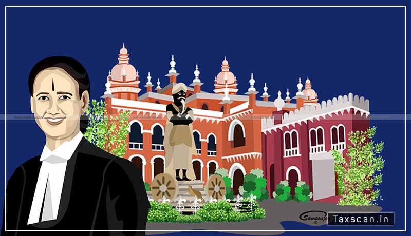 Madras High Court - GST - Justice Anita Sumanth - Taxscan