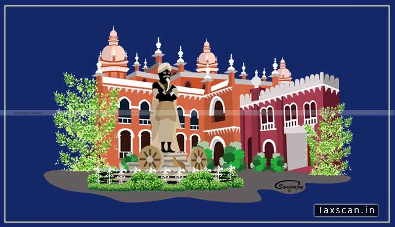 Non-Service of Notice - demand of GST - Madras High Court - Taxscan