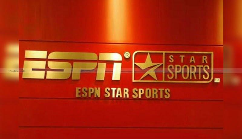 ESPN Star Sports - Business Connection - PE - Indo- Mauritius DTAA - ITAT - Taxscan
