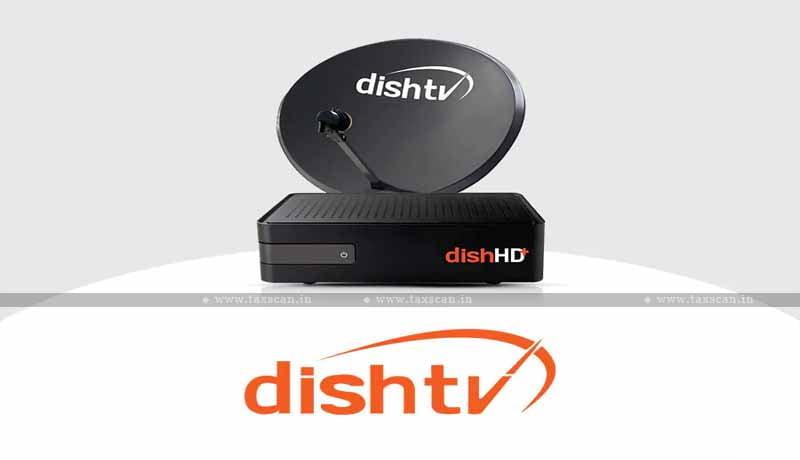 Show Cause Notice - officer - DRI - Customs Duty - CESTAT - Dish TV - Taxscan